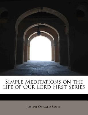 Paperback Simple Meditations on the Life of Our Lord First Series Book