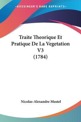 Paperback Traite Theorique et Pratique de la Vegetation V3 Book