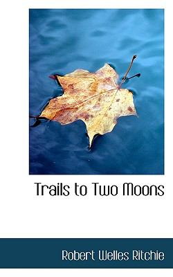 Paperback Trails to Two Moons Book