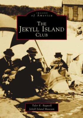 The Jekyll Island Club - Book  of the Images of America: Georgia