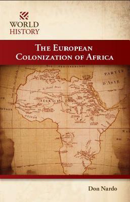 The European Colonization of Africa - Don Nardo