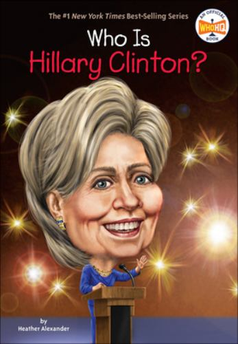 Who Is Hillary Clinton? - Book  of the Who Was/Is...?