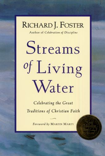 Paperback Streams of Living Water : Essential Practices from the Six Great Traditions of Christian Faith Book