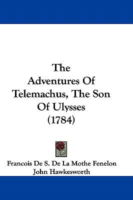 Hardcover The Adventures of Telemachus, the Son of Ulysses Book