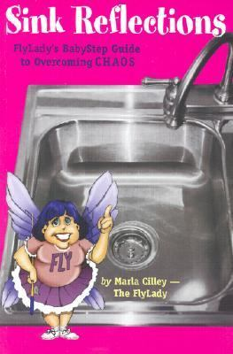 Paperback Sink Reflections: FlyLady's BabyStep Guide to Overcoming CHAOS Book