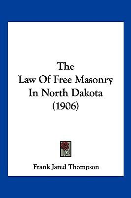 Hardcover The Law of Free Masonry in North Dakota Book