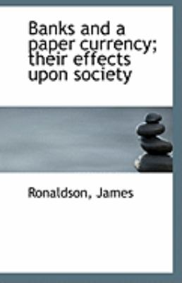 Paperback Banks and a Paper Currency; Their Effects upon Society Book