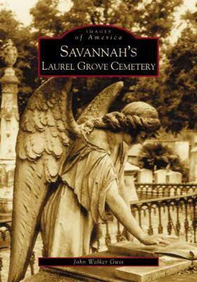 Savannah's Laurel Grove Cemetery - Book  of the Images of America: Georgia