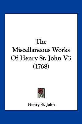 Hardcover The Miscellaneous Works of Henry St John V3 Book