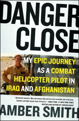 Paperback Danger Close : One Woman's Epic Journey As a Combat Helicopter Pilot in Afghanistan and Iraq Book