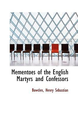 Paperback Mementoes of the English Martyrs and Confessors Book