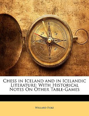 Paperback Chess in Iceland and in Icelandic Literature : With Historical Notes on Other Table-Games Book
