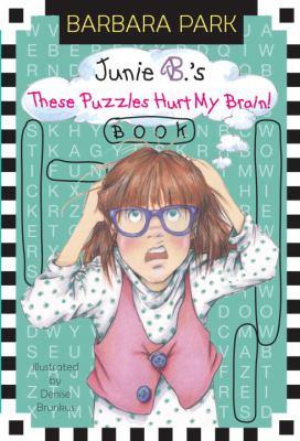 Junie B.'s These Puzzles Hurt My Brain! Book - Book  of the Junie B. Jones