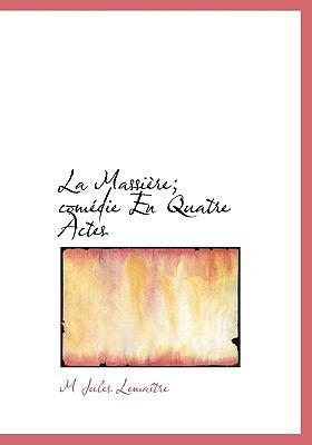 Paperback La Massi?re; Com?die en Quatre Actes Book