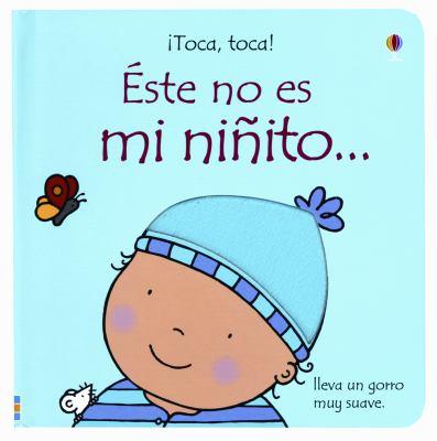 Este No Es Mi Ninito / This Is Not My Baby Boy (Spanish Edition) - Watt, Fiona