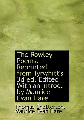Paperback The Rowley Poems Reprinted from Tyrwhitt's 3d Ed Edited with an Introd by Maurice Evan Hare [Large Print] Book