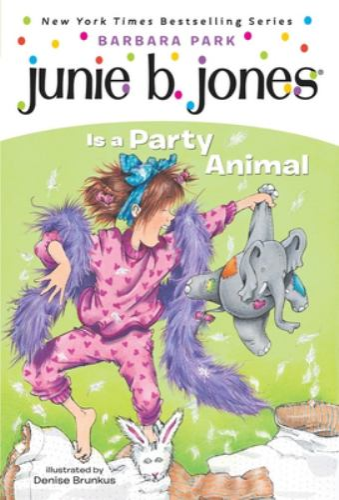 Junie B. Jones Is a Party Animal - Book #10 of the Junie B. Jones