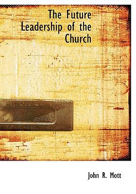 Paperback The Future Leadership of the Church Book