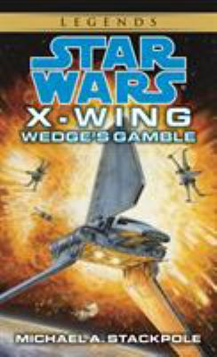 Wedge's Gamble - Book  of the Star Wars Legends