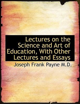 Paperback Lectures on the Science and Art of Education, with Other Lectures and Essays [Large Print] Book