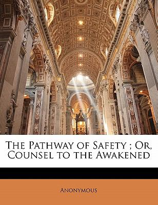 Paperback The Pathway of Safety; or, Counsel to the Awakened Book