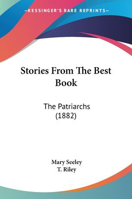 Paperback Stories from the Best Book : The Patriarchs (1882) Book