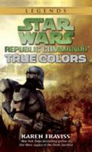 Star Wars  Republic Commando   True Colors - Book  of the Star Wars Legends