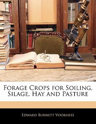 Paperback Forage Crops for Soiling, Silage, Hay and Pasture Book