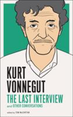 Kurt Vonnegut: The Last Interview and Other Conversations - Book  of the Last Interview