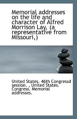 Paperback Memorial Addresses on the Life and Character of Alfred Morrison Lay, (A Representative from Missouri Book