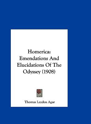 Homeric : Emendations and Elucidations of the Odyssey (1908) - Thomas Leyden Agar