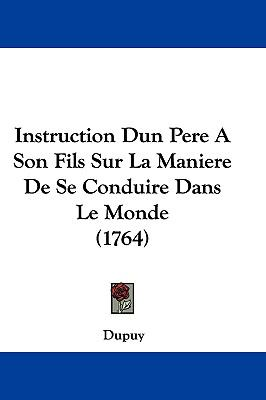 Hardcover Instruction Dun Pere a Son Fils Sur la Maniere de Se Conduire Dans le Monde Book