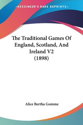 Paperback The Traditional Games of England, Scotland, and Ireland V2 Book