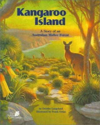 Kangaroo Island : A Story of An Australian Mallee Forest - Deirdre Langeland