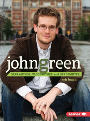 John Green: Star Author, Vlogbrother, and Nerdfighter - Book  of the Gateway Biographies