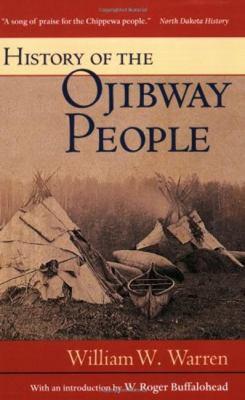 History of the Ojibway People - William W. Warren