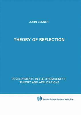 Theory of Reflection of Electromagnetic and Particle Waves - John Lekner