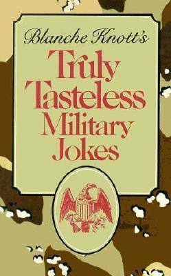 Truely Tasteless Military Jokes (0312927266) photo