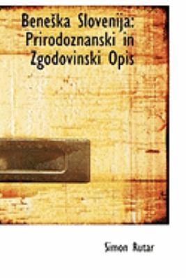Paperback Beneka Slovenij : Prirodoznanski in Zgodovinski Opis Book