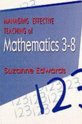 Managing Effective Teaching of Mathematics 3-8 - Suzanne Edwards