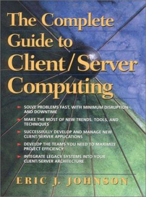 Complete Guide to Client/Server Computing - Eric Johnson