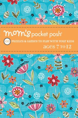 Paperback Mom's Pocket Posh : 100 Puzzles and Games to Play with Your Kids Ages 7 to 12 Book