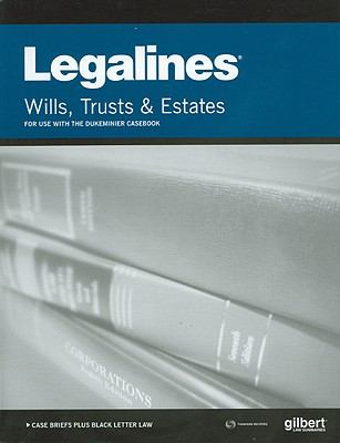 Legalines on Wills, Trusts, and Estates, 8th, Keyed to Dukeminier - Publishers Editorial Staff