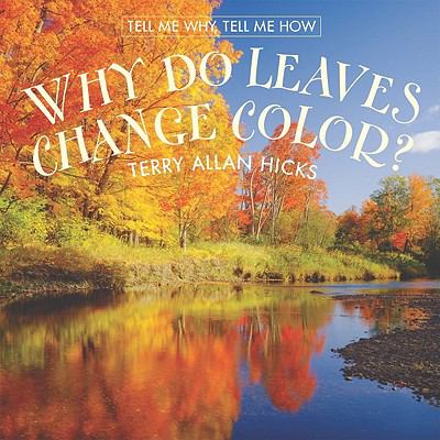 Why Do Leaves Change Color? book by Terry Allan Hicks