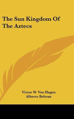 Hardcover The Sun Kingdom of the Aztecs Book