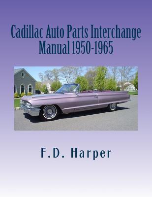 Auto Parts Interchange >> Cadillac Auto Parts Interchange Manual Book By F D Harper