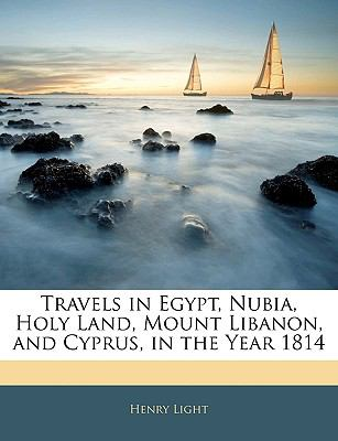 Paperback Travels in Egypt, Nubia, Holy Land, Mount Libanon, and Cyprus, in the Year 1814 Book