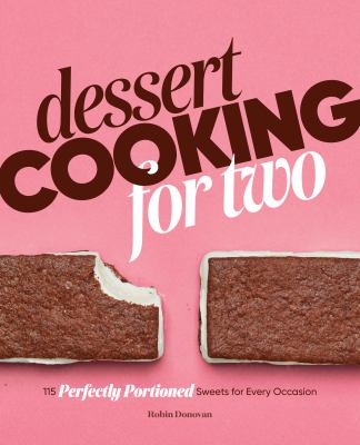 Paperback Dessert Cooking for Two : 115 Perfectly Portioned Sweets for Every Occasion Book