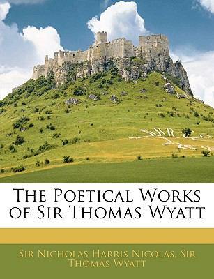 Paperback The Poetical Works of Sir Thomas Wyatt Book