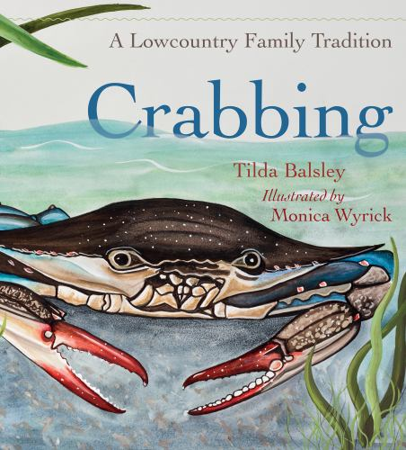 Crabbing A Lowcountry Family Tradition Book By Tilda Balsley